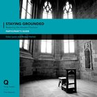 Staying Grounded in a Shifting World (Participants Guide) (Q Society Room Series)