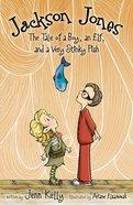 An the Tale of a Boy (#01 in Jackson Jones Series)