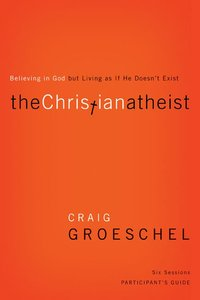 The Christian Atheist (Participants Guide With Dvd)