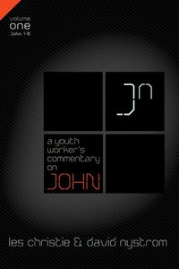 John (Volume 1) (Youth Workers Commentary Series)