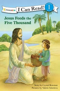 Jesus Feeds the Five Thousand (I Can Read!1/bible Stories Series)