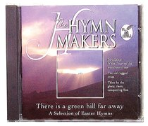 There is a Green Hill Far Away (Hymn Makers Series)