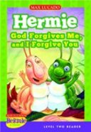 God Forgives Me and I Forgive You (Level Two Reader) (Hermie And Friends Series)