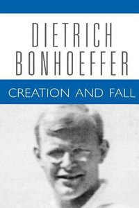 Creation Fall (#03 in Dietrich Bonhoeffer Works Series)
