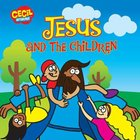 Jesus and the Children (Lost Sheep Series)