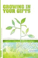 Growing in Your Gifts (#03 in Growing Out Season Series)