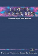 1 & 2 Peter, 1 & 2 and 3 John and Jude (Weslyn Bible Study Commentary Series)