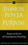 Passion, Power and Purpose (Wesleyan Theological Perspectives Series)