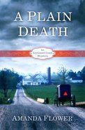 A Plain Death (#01 in Appleseed Creek Mystery Series)