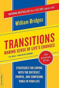 Transitions: Making Sense of Lifes Changes