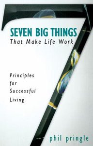 Seven Big Things That Make Life Work