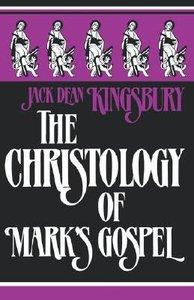 The Christology of Marks Gospel