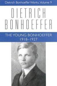 Young Bonhoeffer (1917-1927) (#09 in Dietrich Bonhoeffer Works Series)