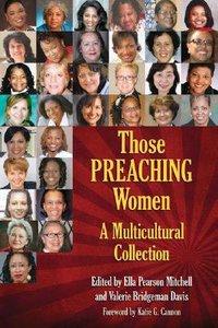 Those Preaching Women (Volume 2) (#02 in Those Preaching Women Series)