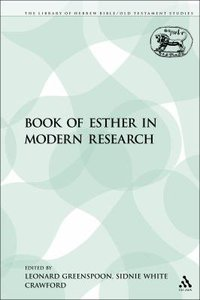 Book of Esther in Modern Research (Library Of Hebrew Bible/old Testament Studies Series)