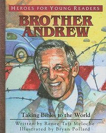 Brother Andrew - Taking Bibles to the World (Heroes For Young Readers Series)