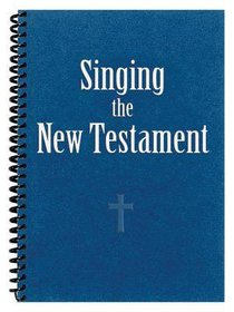 Singing the New Testament (Songbook)