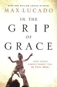 In the Grip of Grace (Large Print)