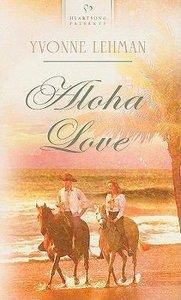 Aloha Love (#844 in Heartsong Series)
