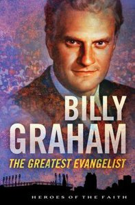 Billy Graham (Heroes Of The Faith Series)