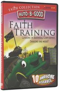 Faith Training (Auto B Good Dvd Faith Series)