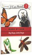 Big Bugs, Little Bugs (I Can Read!2/made By God Series)