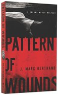 Pattern of Wounds (#02 in A Roland March Mystery Series)