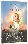 Forsaking All Others (Sister Wife Series)
