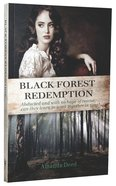Black Forest Redemption (#02 in Jacksons Creek Trilogy Series)