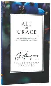 All of Grace: How Much Do We Need It? (Christian Heritage Series)