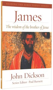 James - the Wisdom of the Brother of Jesus (Reading The Bible Today Series)