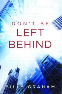 Dont Be Left Behind ESV (Pack Of 25)