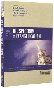 Four Views on the Spectrum of Evangelicalism (Counterpoints Series)