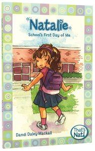 Natalie - Schools First Day of Me (#03 in Thats Nat! Series)