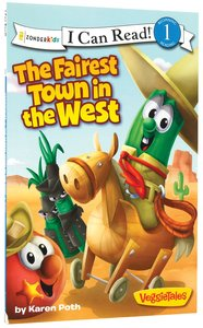 The Fairest Town in the West (I Can Read!1/veggietales Series)