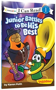 Junior Battles to Be His Best (I Can Read!1/veggietales Series)