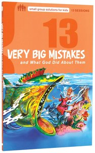 13 Very Big Mistakes (Small Group Solutions For Kids Series)