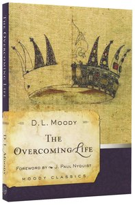 The Overcoming Life (Moody Classic Series)