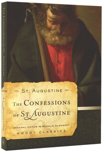 The Confessions of St Augustine (Moody Classic Series)