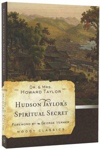 Hudson Taylors Spiritual Secret (Moody Classic Series)