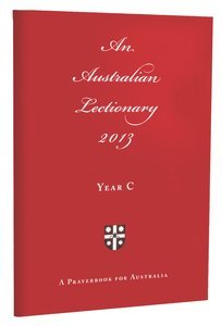 2013 Australian Lectionary (Anglican Prayerbook For Australia) (Year C)