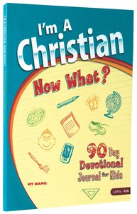 Im a Christian, Now What?