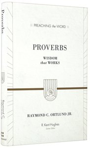 Proverbs - Wisdom That Works (Preaching The Word Series)