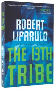 The 13Th Tribe (#01 in Immortals Files Series)
