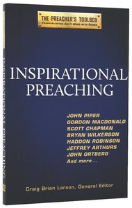 Inspirational Preaching (#02 in The Preachers Toolbox Series)
