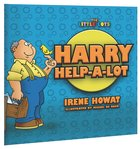 Harry Help-A-Lot (Little Lots Series)