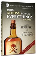 Does Atheism Poison Everything? (Fixed Point Foundation Films Series)