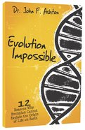 Evolution Impossible:12 Reasons Why Evolution Cannot Explain The Origin of Life on Earth