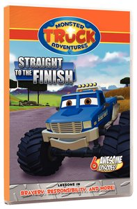 Straight to the Finish (Monster Truck Adventures Series)