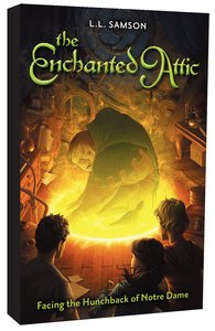 Facing the Hunchback of Notre Dame (#01 in Enchanted Attic Series)